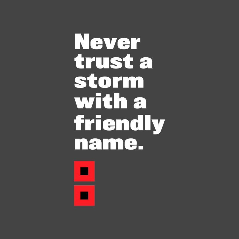 Never trust a storm with a friendly name. Men's Longsleeve T-Shirt by Sketchbook B