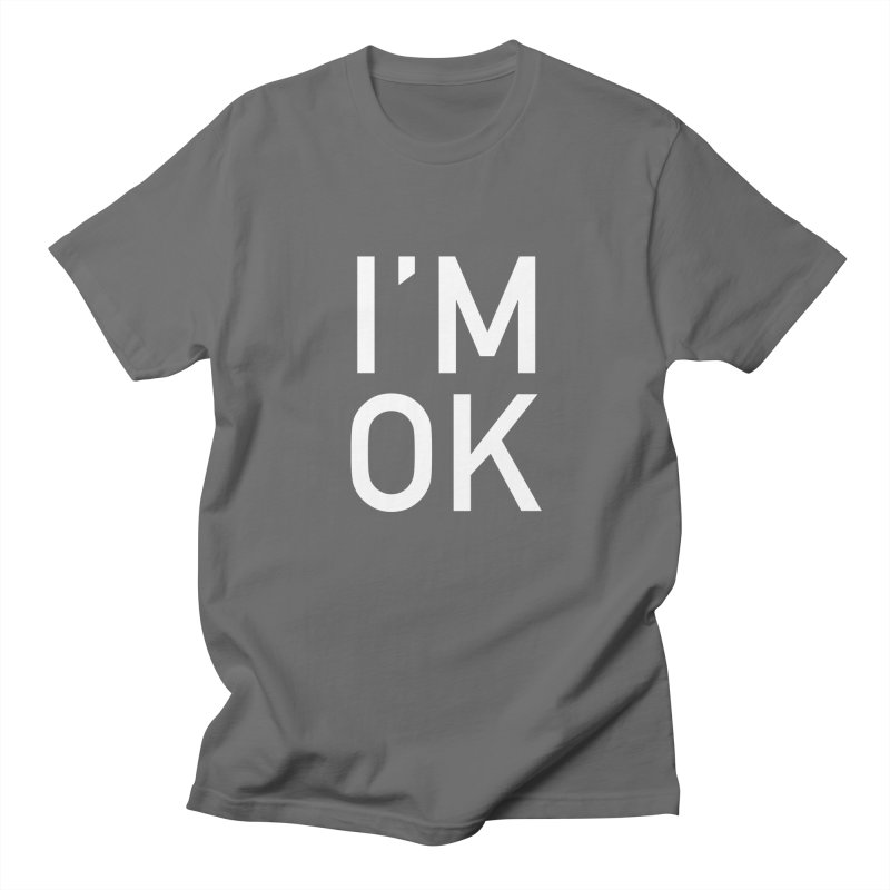 I'M OK Men's T-Shirt by Sketchbook B