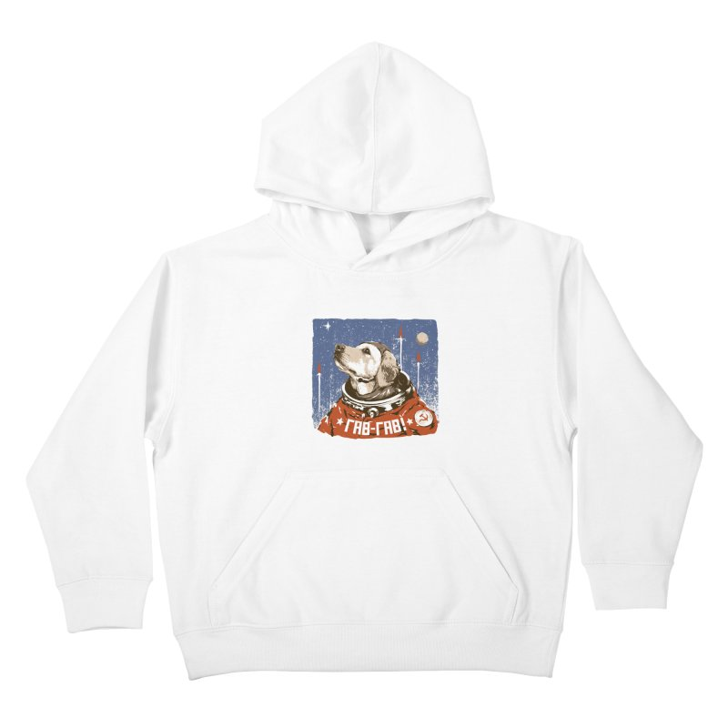 Soviet Space Dog Kids Pullover Hoody by sketchboy01's Artist Shop