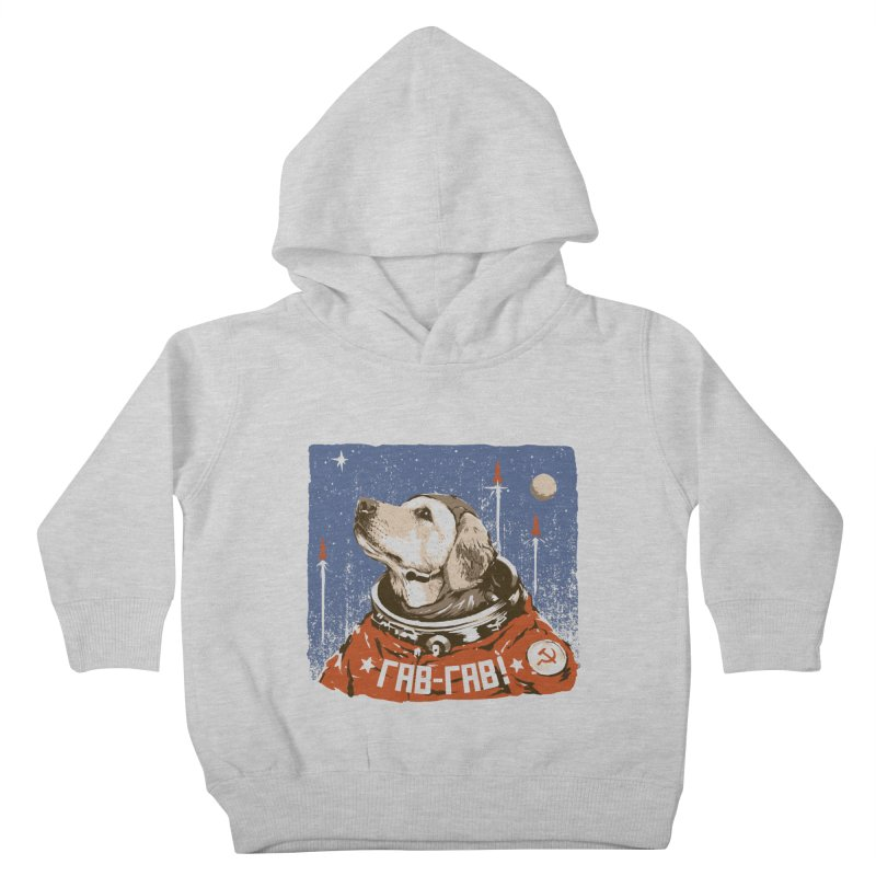 Soviet Space Dog Kids Toddler Pullover Hoody by sketchboy01's Artist Shop