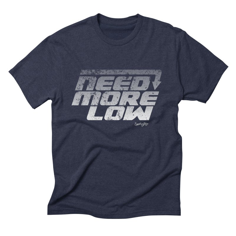 Need More Low Men's Triblend T-shirt by sketchmyride's Shop