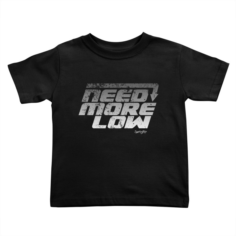 Need More Low Kids Toddler T-Shirt by sketchmyride's Shop