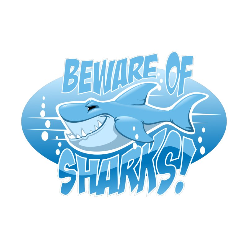 Beware of Sharks by sketchtodigital's Artist Shop