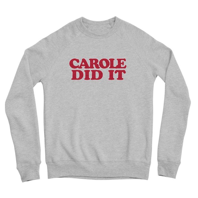 Carole Did It Women's Sweatshirt by Skippy Fantastic's Pop Culture Emporium