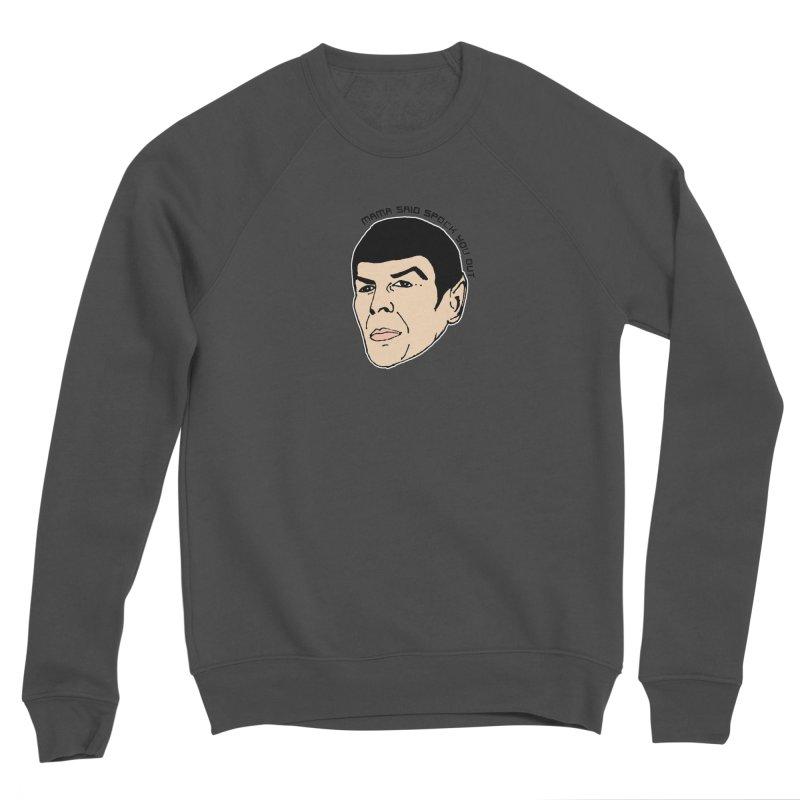 Mama Said Spock You Out Women's Sweatshirt by Skippy Fantastic's Pop Culture Emporium