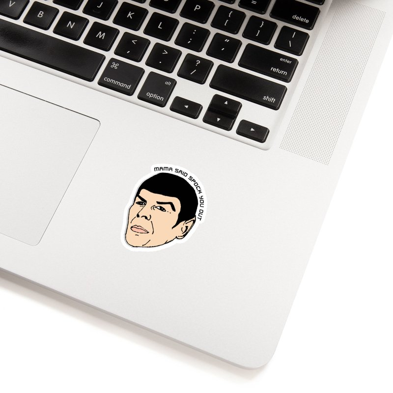 Mama Said Spock You Out Accessories Sticker by Skippy Fantastic's Pop Culture Emporium