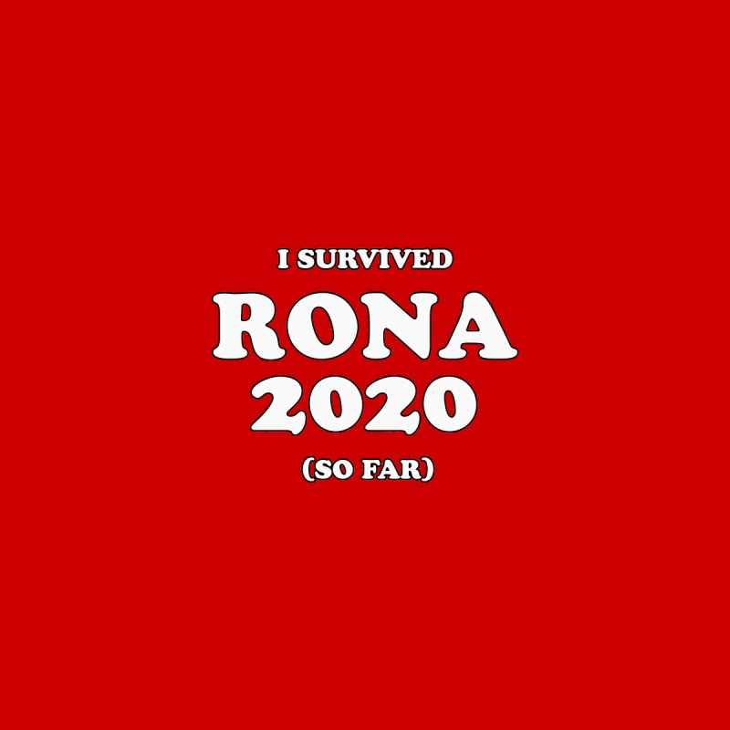 I Survived RONA 2020 Men's Sweatshirt by Skippy Fantastic's Pop Culture Emporium