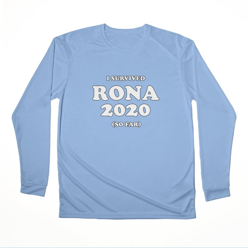 I Survived RONA 2020 Women's Longsleeve T-Shirt by Skippy Fantastic's Pop Culture Emporium