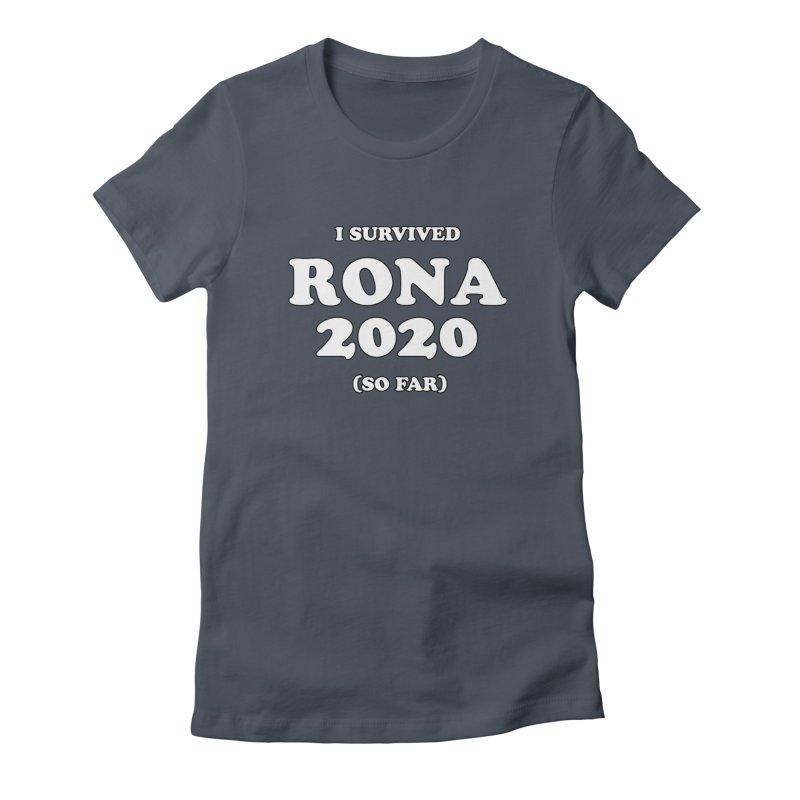 I Survived RONA 2020 Women's T-Shirt by Skippy Fantastic's Pop Culture Emporium