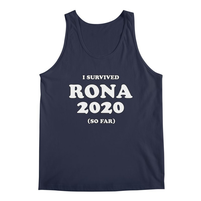 I Survived RONA 2020 Men's Tank by Skippy Fantastic's Pop Culture Emporium
