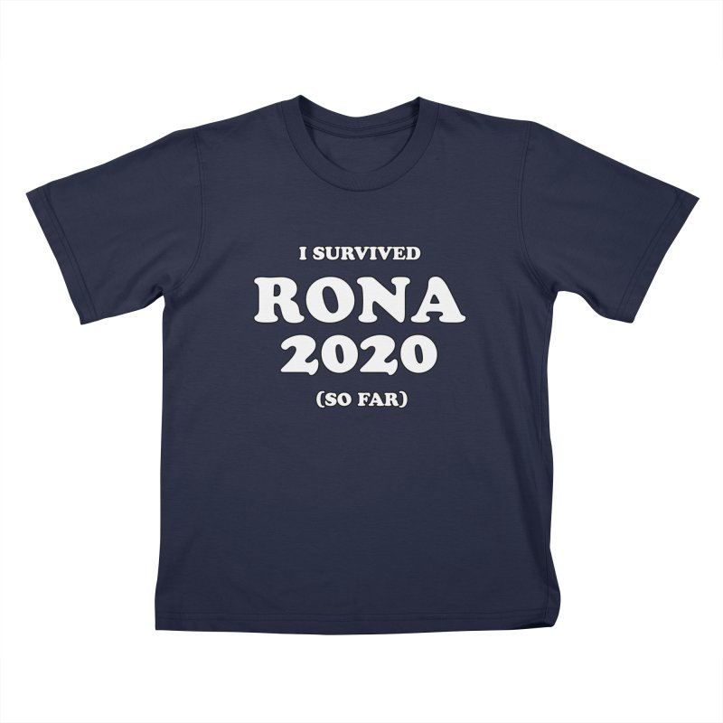 I Survived RONA 2020 Kids T-Shirt by Skippy Fantastic's Pop Culture Emporium