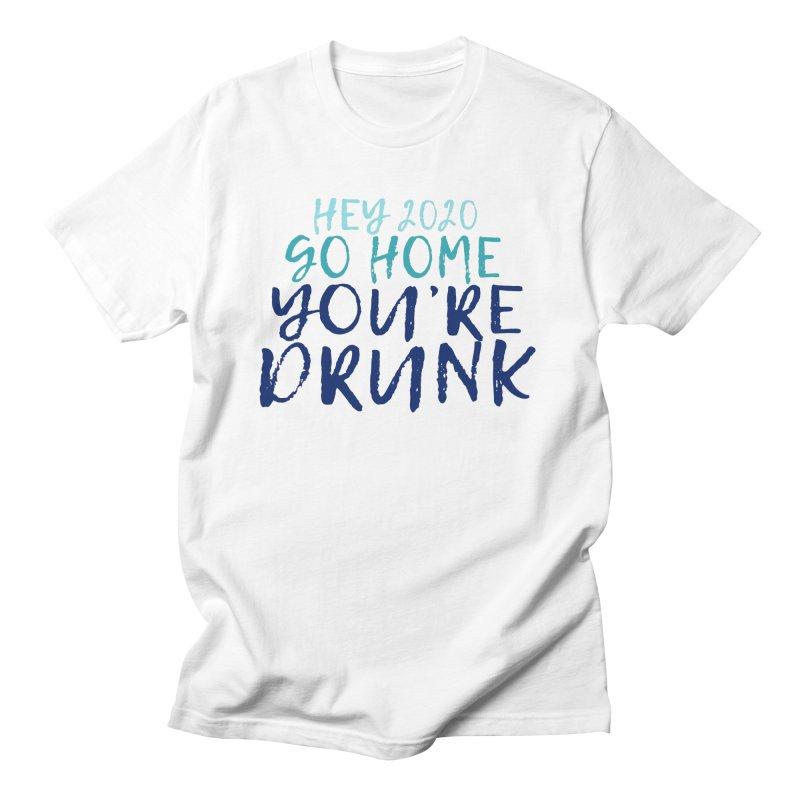 Hey 2020, Go Home, You're Drunk Men's T-Shirt by Skippy Fantastic's Pop Culture Emporium
