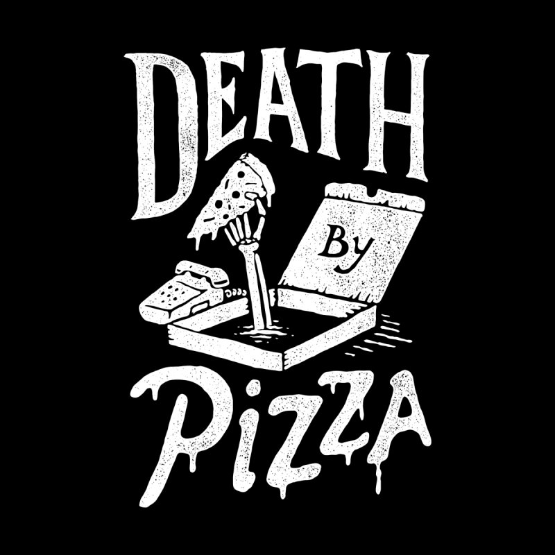 Death By Pizza Home Fine Art Print by skitchism's Artist Shop
