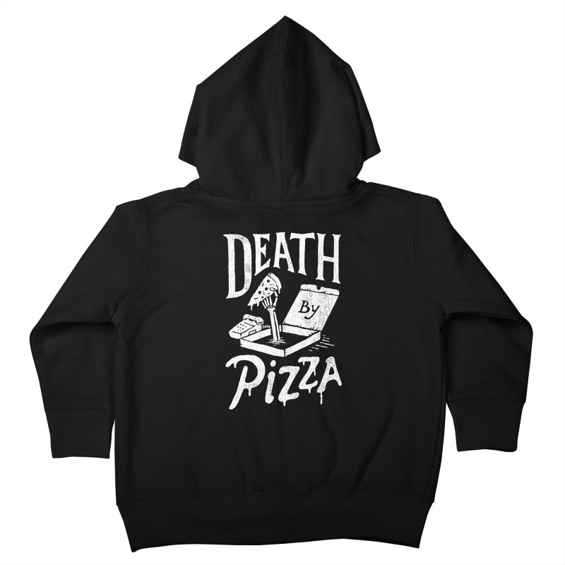 Death By Pizza Kids Toddler Zip-Up Hoody by skitchism's Artist Shop