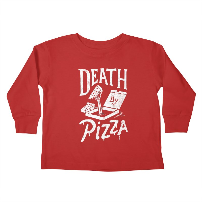 Death By Pizza Kids Toddler Longsleeve T-Shirt by skitchism's Artist Shop