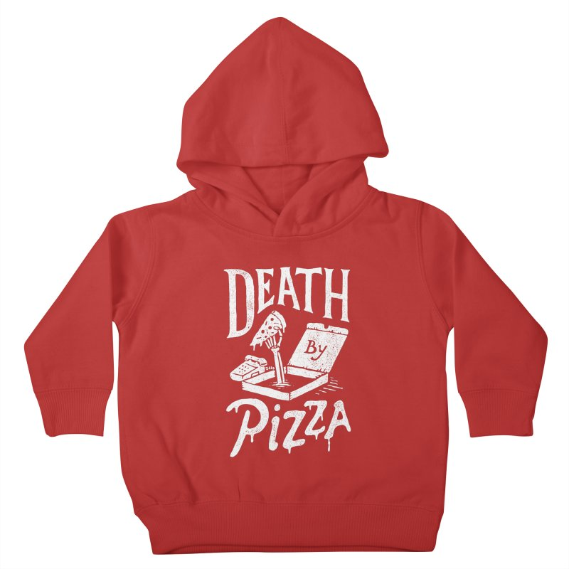 Death By Pizza Kids Toddler Pullover Hoody by skitchism's Artist Shop