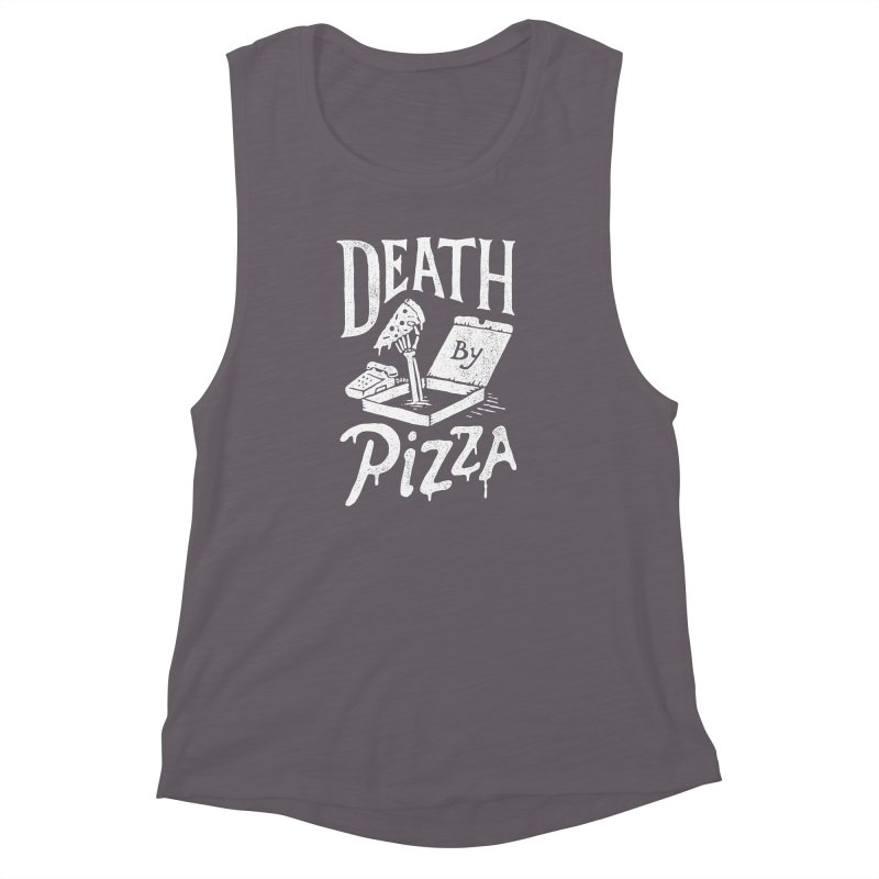 Death By Pizza Women's Muscle Tank by skitchism's Artist Shop