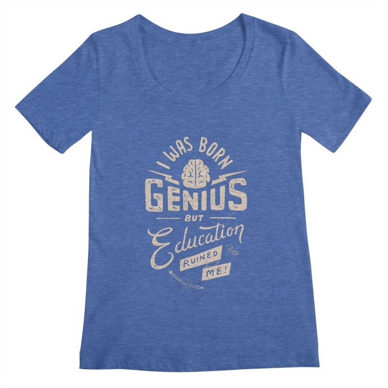 Born Genius Women's Scoopneck by skitchism's Artist Shop