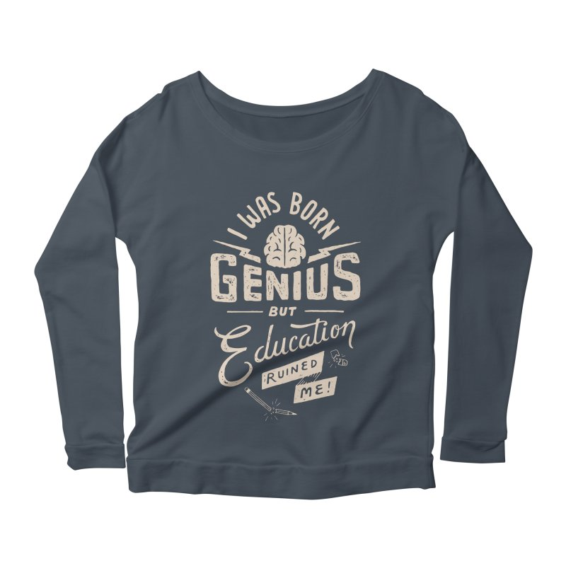 Born Genius Women's Longsleeve Scoopneck  by skitchism's Artist Shop