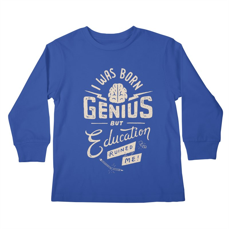 Born Genius Kids Longsleeve T-Shirt by skitchism's Artist Shop