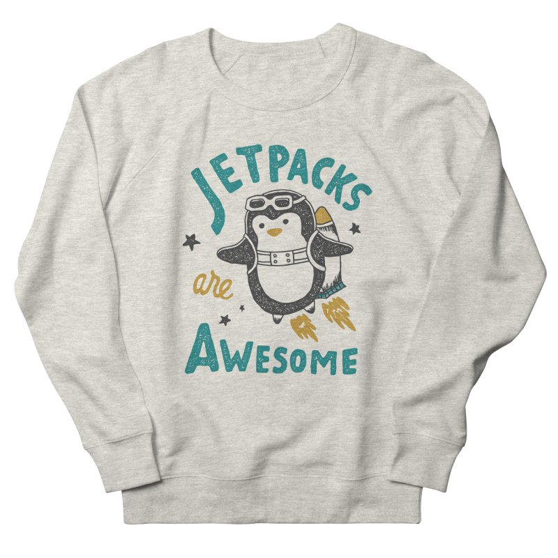 Jetpacks Are Awesome Women's Sweatshirt by skitchism's Artist Shop
