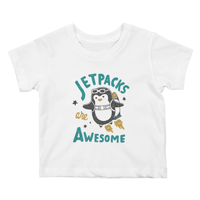 Jetpacks Are Awesome Kids Baby T-Shirt by skitchism's Artist Shop