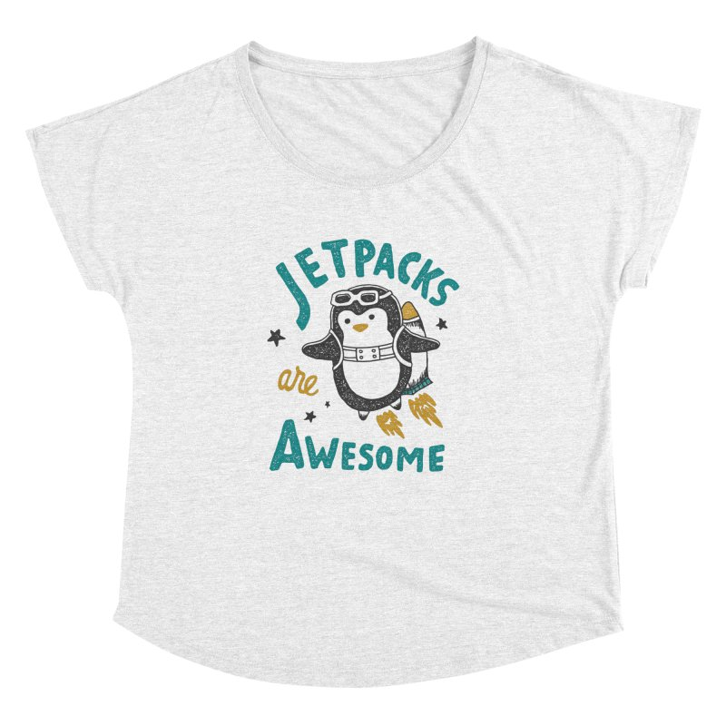 Jetpacks Are Awesome Women's Dolman by skitchism's Artist Shop