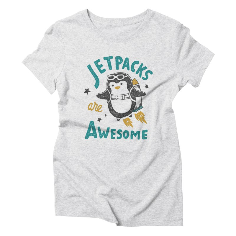 Jetpacks Are Awesome Women's Triblend T-shirt by skitchism's Artist Shop