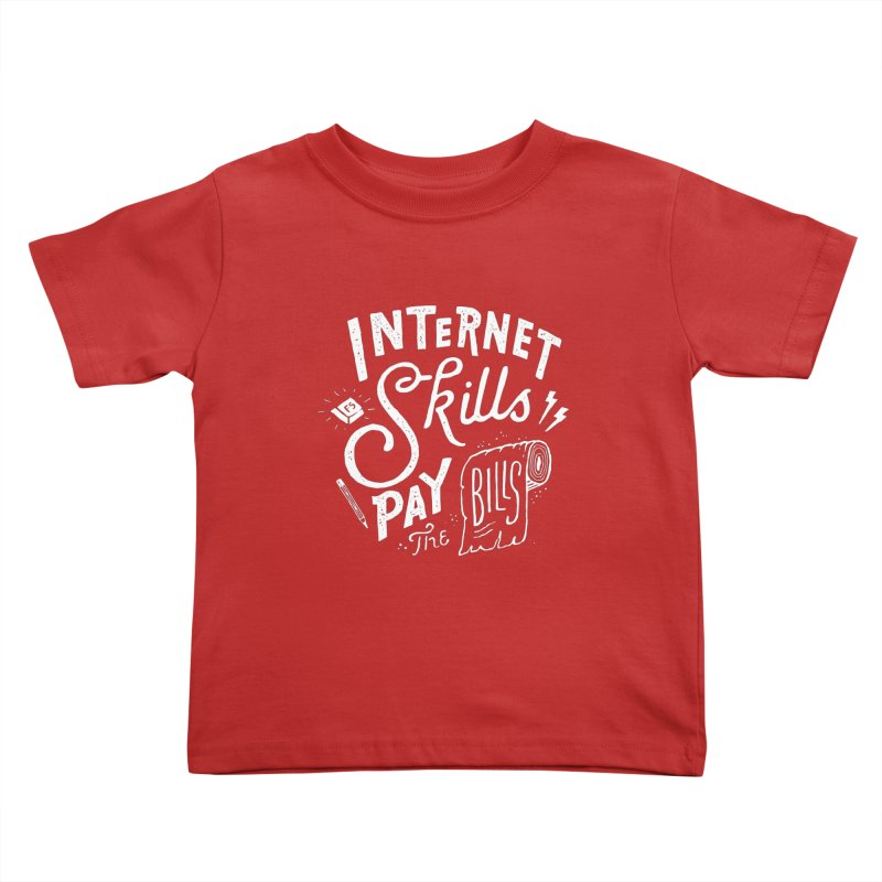 Pay The Bills Kids Toddler T-Shirt by skitchism's Artist Shop