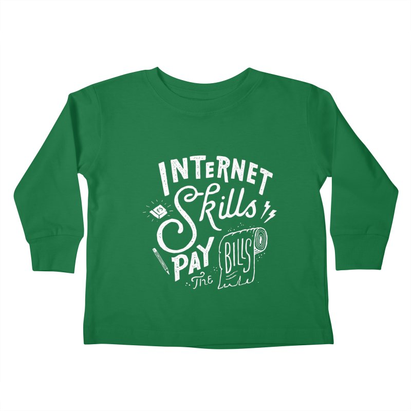 Pay The Bills Kids Toddler Longsleeve T-Shirt by skitchism's Artist Shop