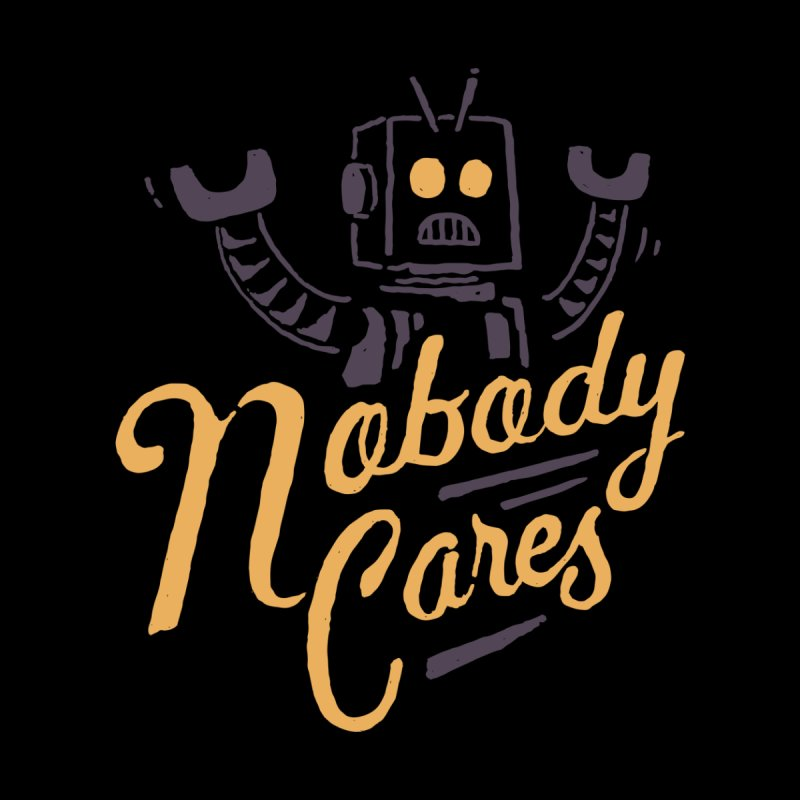Nobody Cares Women's Fitted T-Shirt by skitchism's Artist Shop