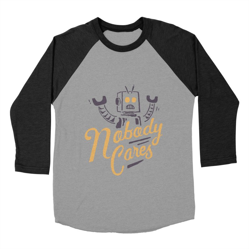 Nobody Cares Women's Baseball Triblend T-Shirt by skitchism's Artist Shop