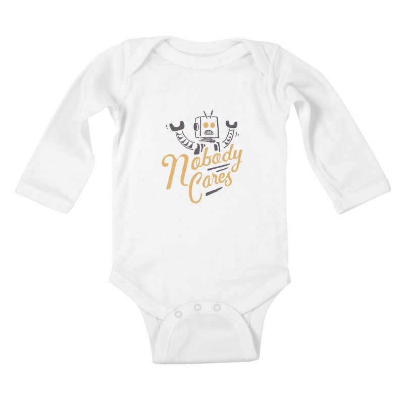 Nobody Cares Kids Baby Longsleeve Bodysuit by skitchism's Artist Shop