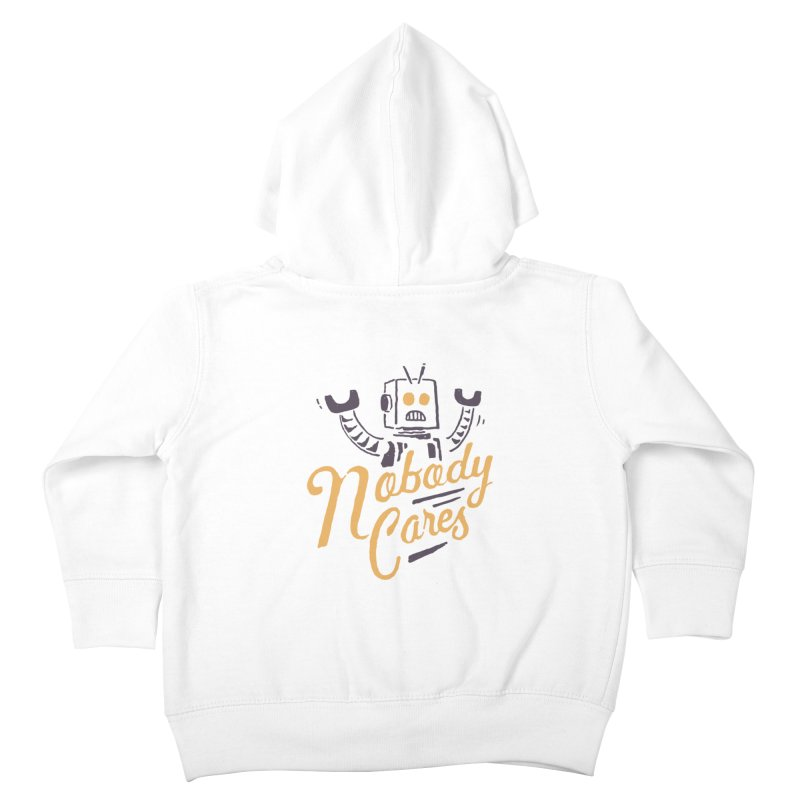 Nobody Cares Kids Toddler Zip-Up Hoody by skitchism's Artist Shop