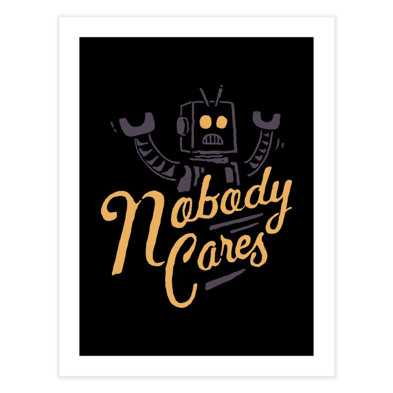 Nobody Cares   by skitchism's Artist Shop