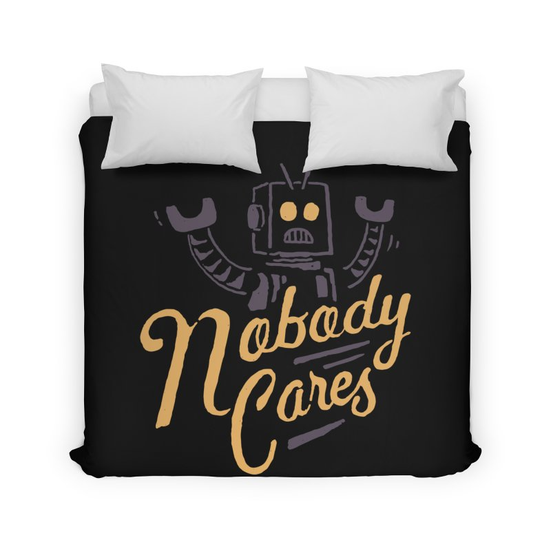 Nobody Cares Home Duvet by skitchism's Artist Shop