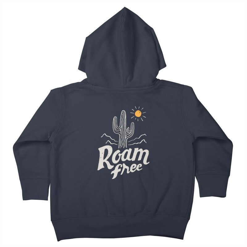 Roam Free Kids Toddler Zip-Up Hoody by skitchism's Artist Shop
