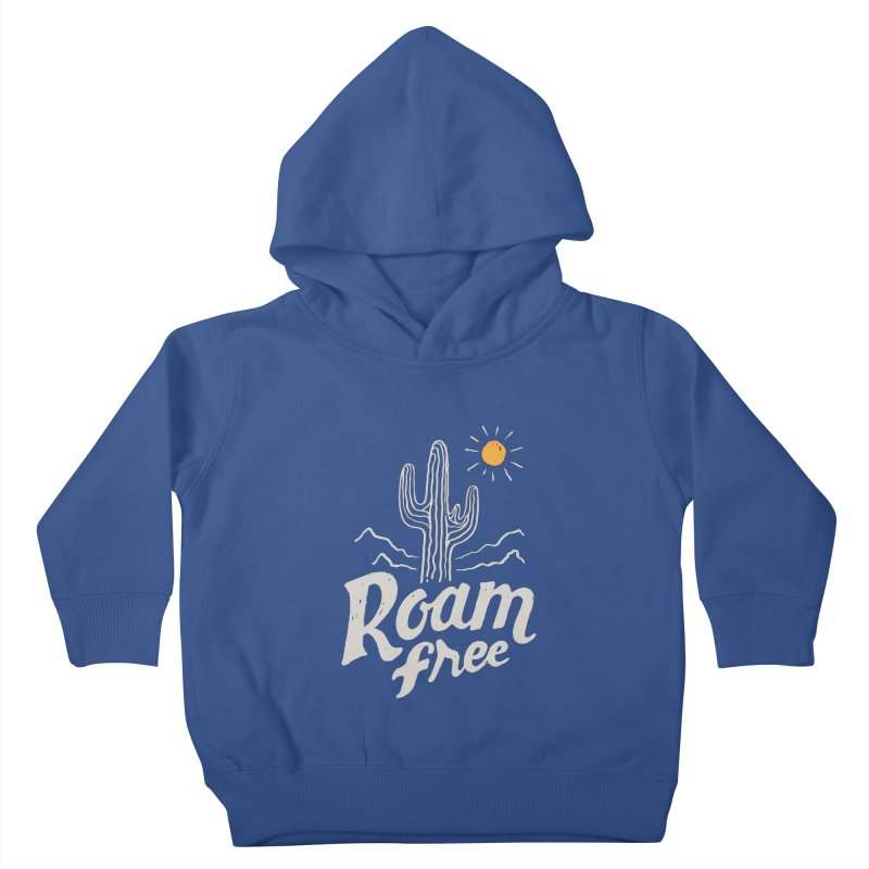 Roam Free Kids Toddler Pullover Hoody by skitchism's Artist Shop