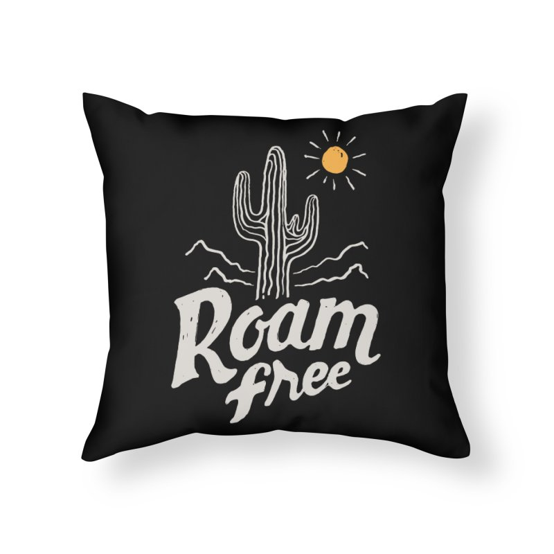 Roam Free Home Throw Pillow by skitchism's Artist Shop