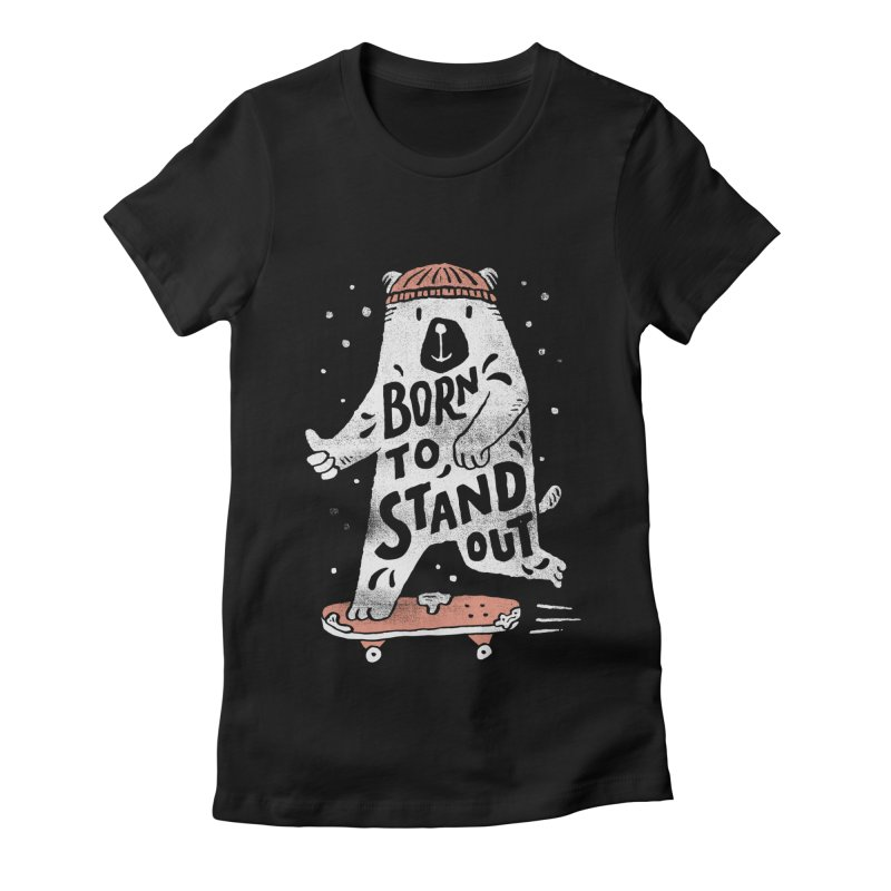 Stand Out Women's Fitted T-Shirt by skitchism's Artist Shop