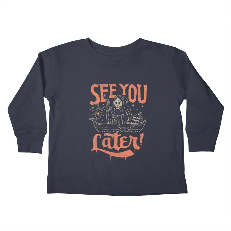 See You Kids Toddler Longsleeve T-Shirt by skitchism's Artist Shop