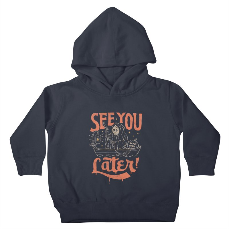 See You Kids Toddler Pullover Hoody by skitchism's Artist Shop
