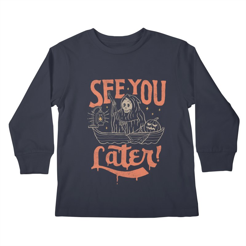 See You Kids Longsleeve T-Shirt by skitchism's Artist Shop