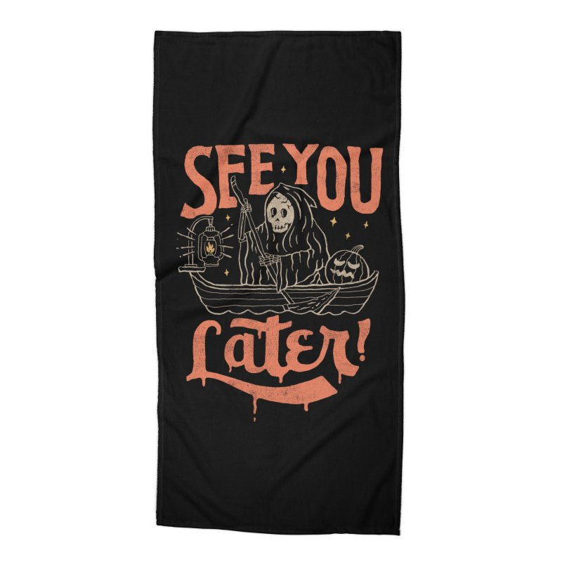 See You Accessories Beach Towel by skitchism's Artist Shop