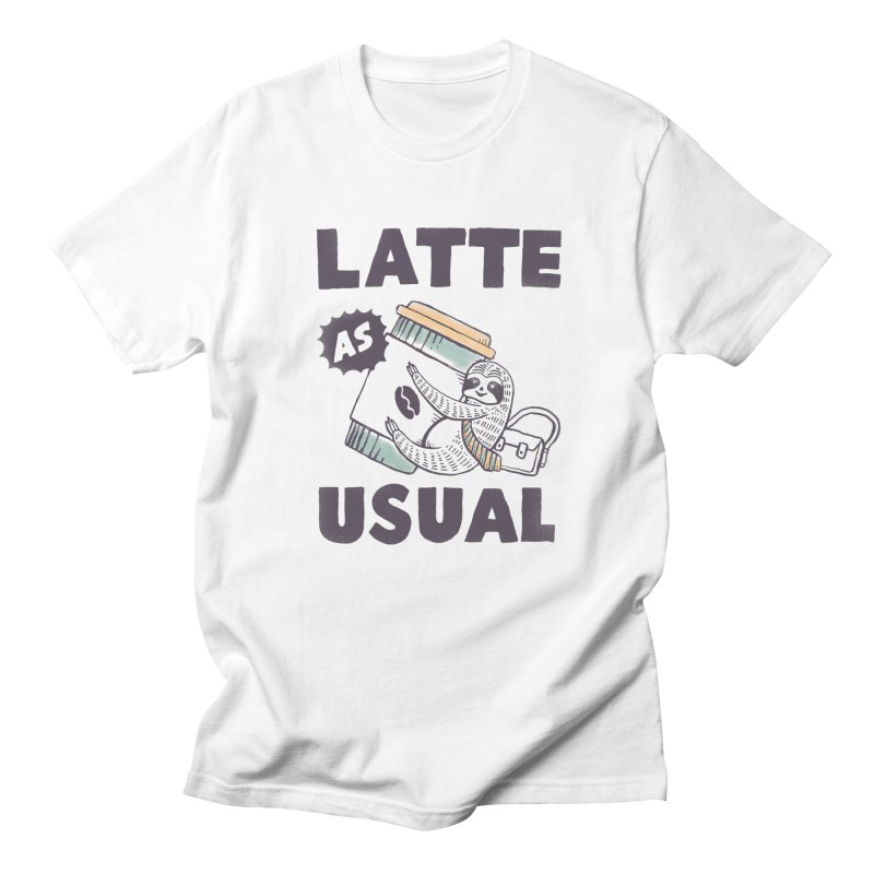 Latte As Usual Women's Regular Unisex T-Shirt by skitchism's Artist Shop