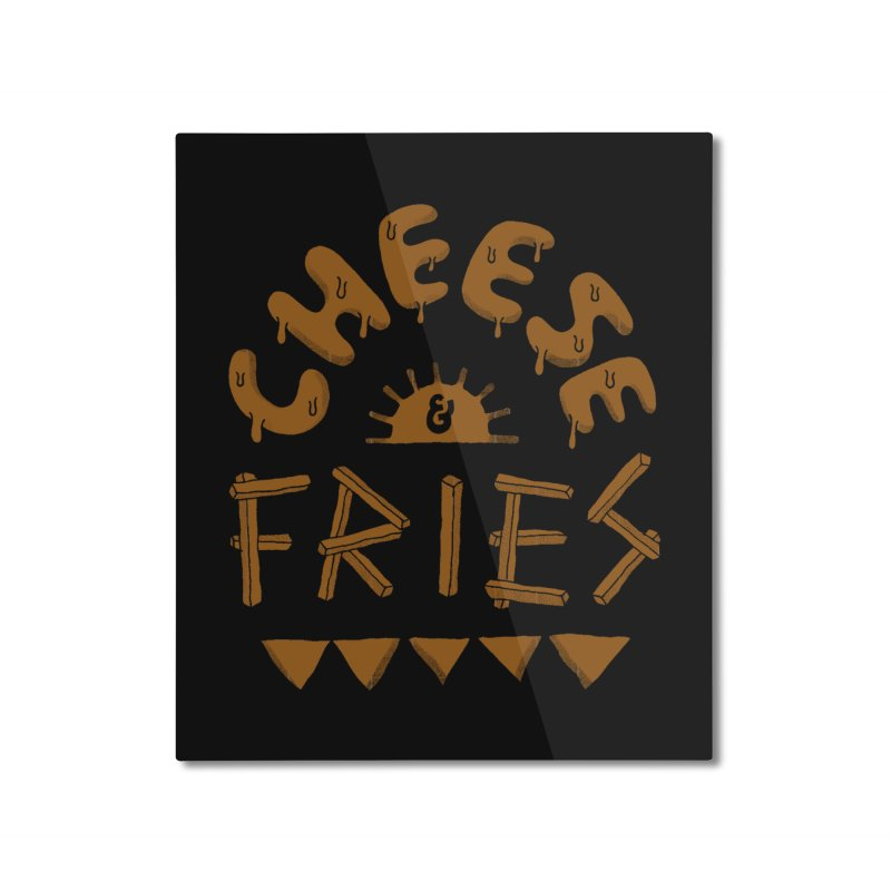 Cheese and Fries Home Mounted Aluminum Print by skitchism's Artist Shop
