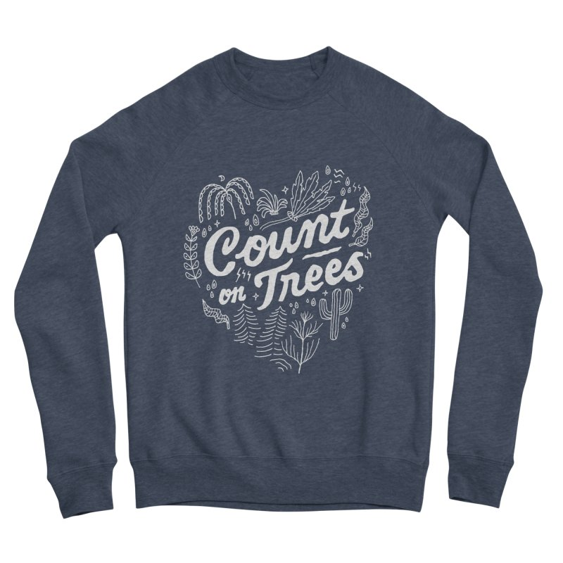 Count on Trees Women's Sponge Fleece Sweatshirt by skitchism's Artist Shop