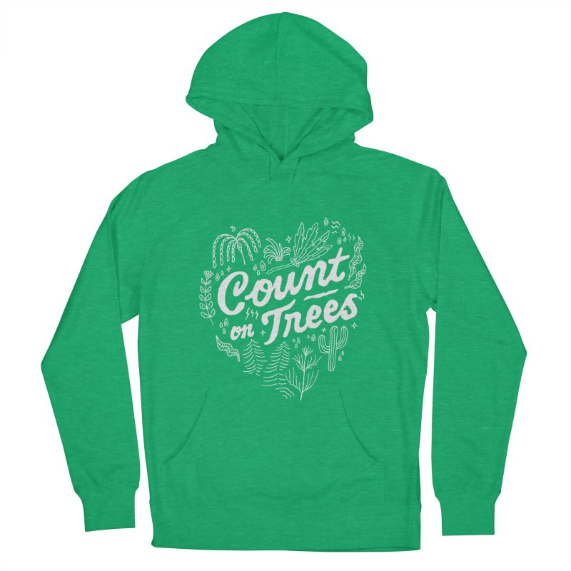 Count on Trees Women's French Terry Pullover Hoody by Tatak Waskitho