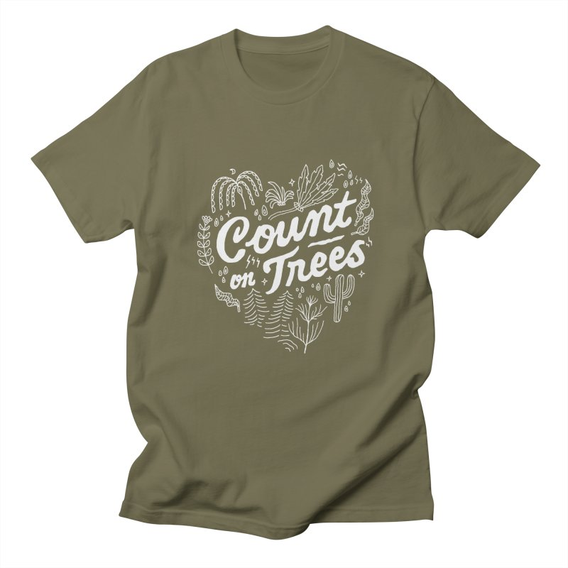 Count on Trees Women's Regular Unisex T-Shirt by skitchism's Artist Shop