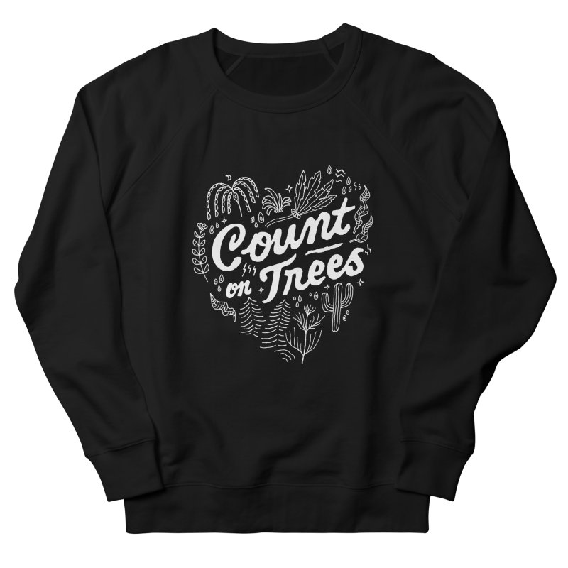 Count on Trees Men's French Terry Sweatshirt by Tatak Waskitho